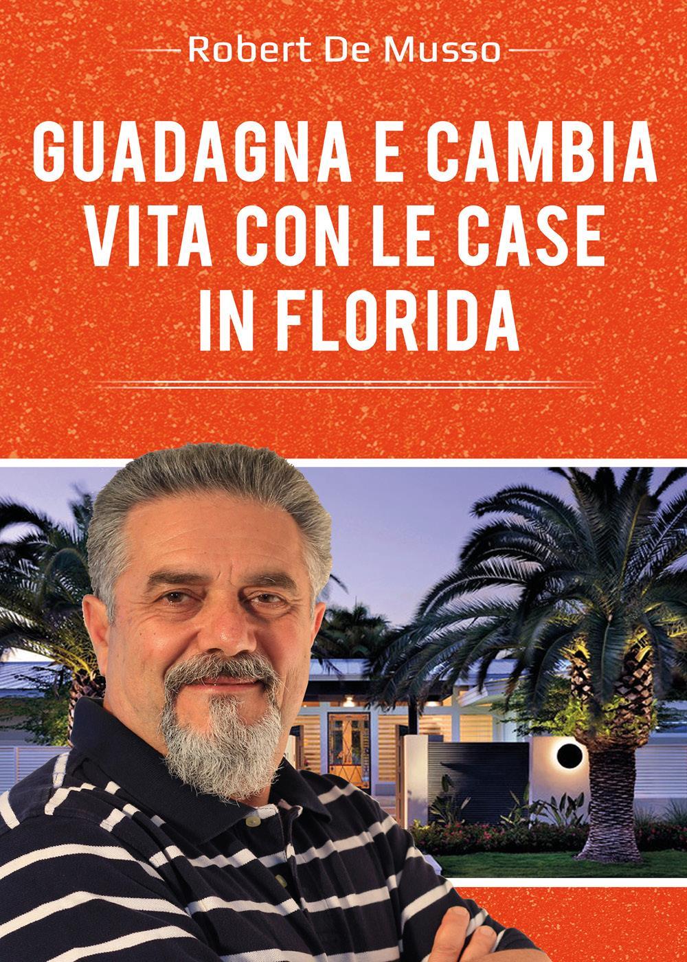 Guadagna e cambia vita con le case in Florida