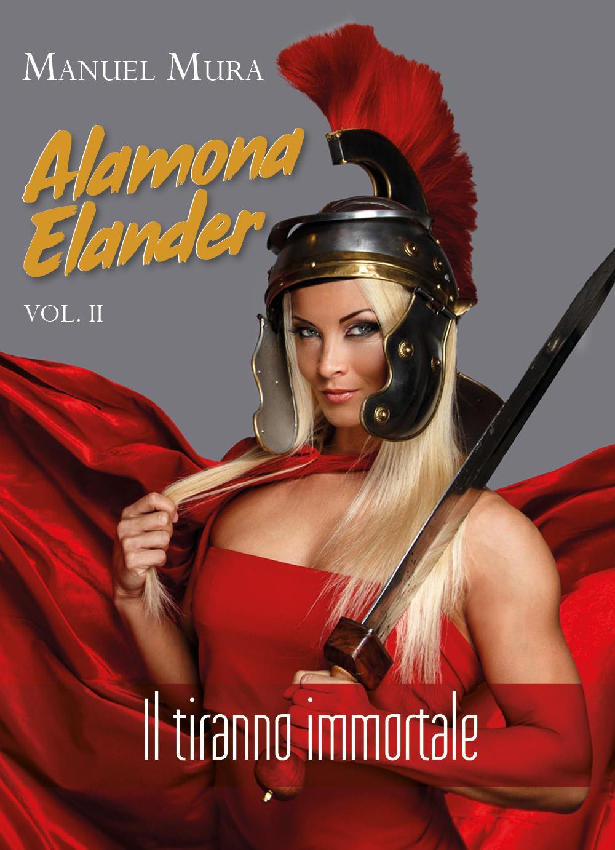 Alamona Elander vol.2 - Il tiranno immortale