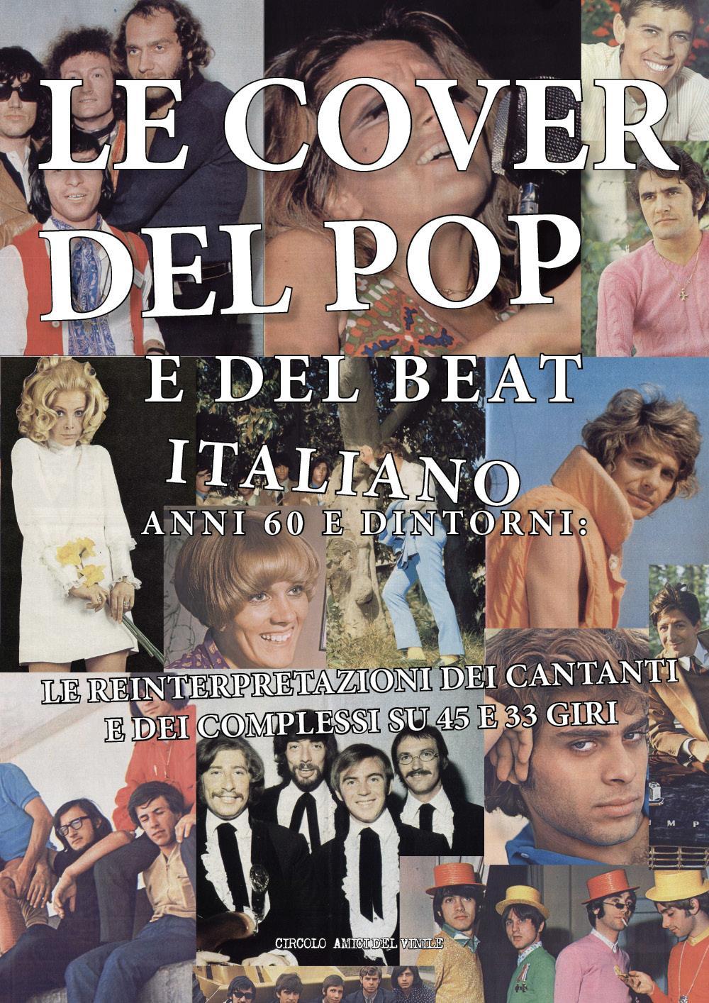 Le cover del pop e del beat italiano anni 60 e dintorni: le reinterpretazioni dei cantanti e dei complessi su 45 e 33 giri