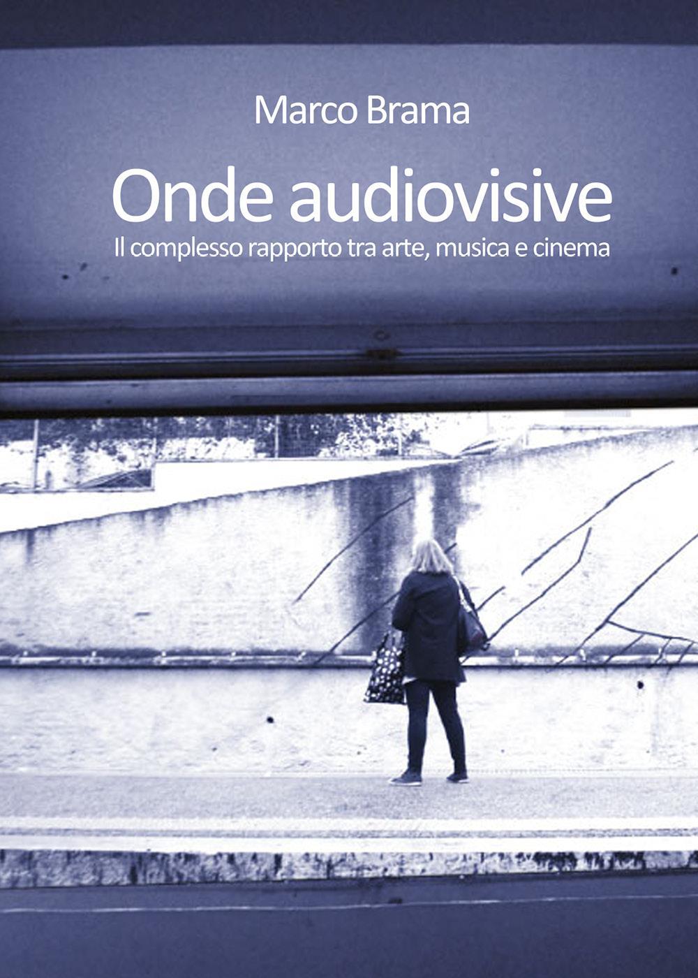 Onde audiovisive. Il complesso rapporto tra arte, musica e cinema