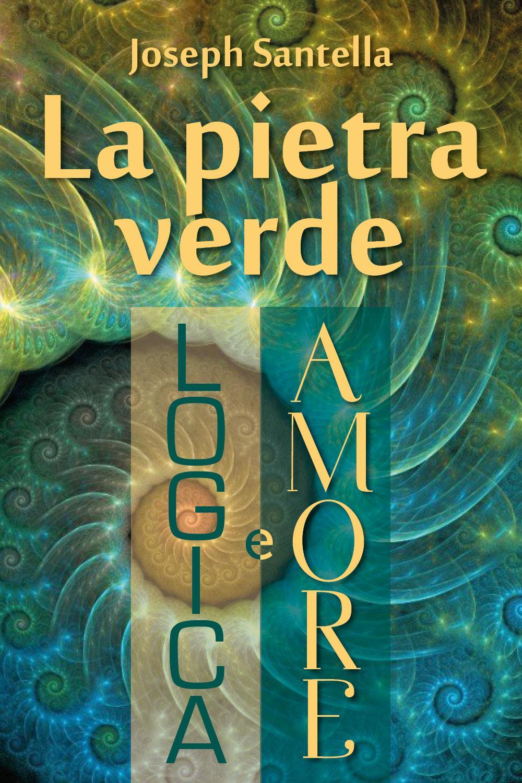 La pietra verde, logica e amore