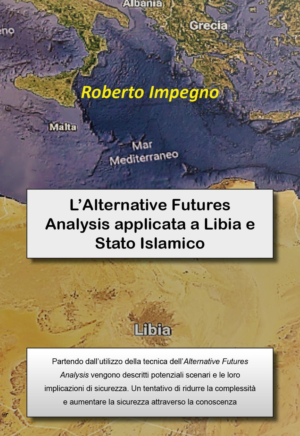 L'Alternative Futures Analysis applicata a Libia e Stato Islamico