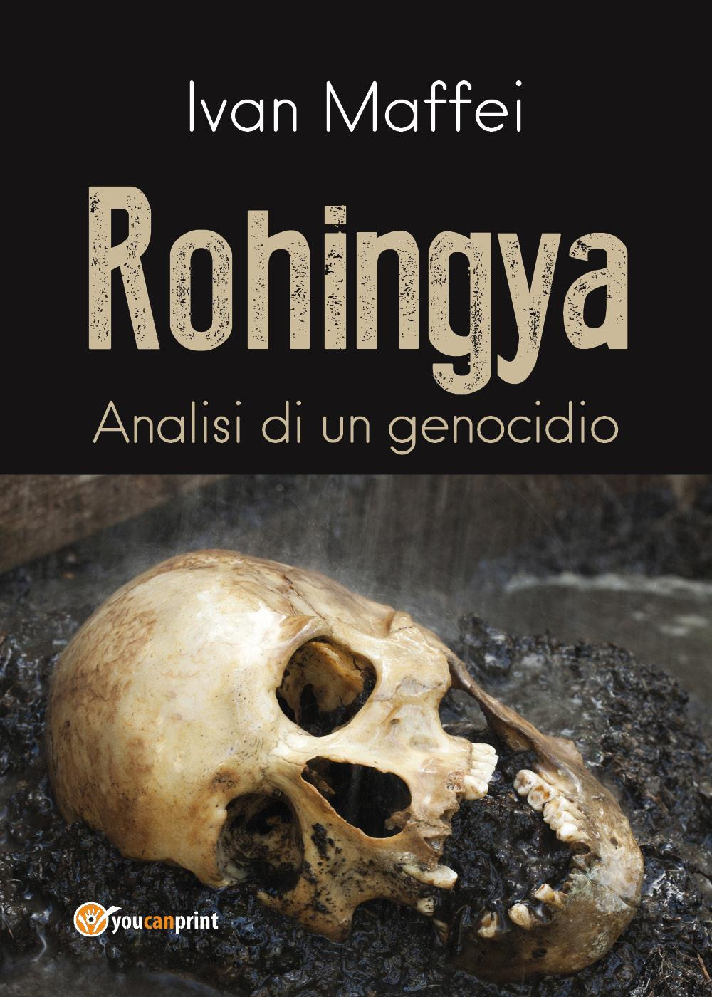 Rohingya. Analisi di un genocidio