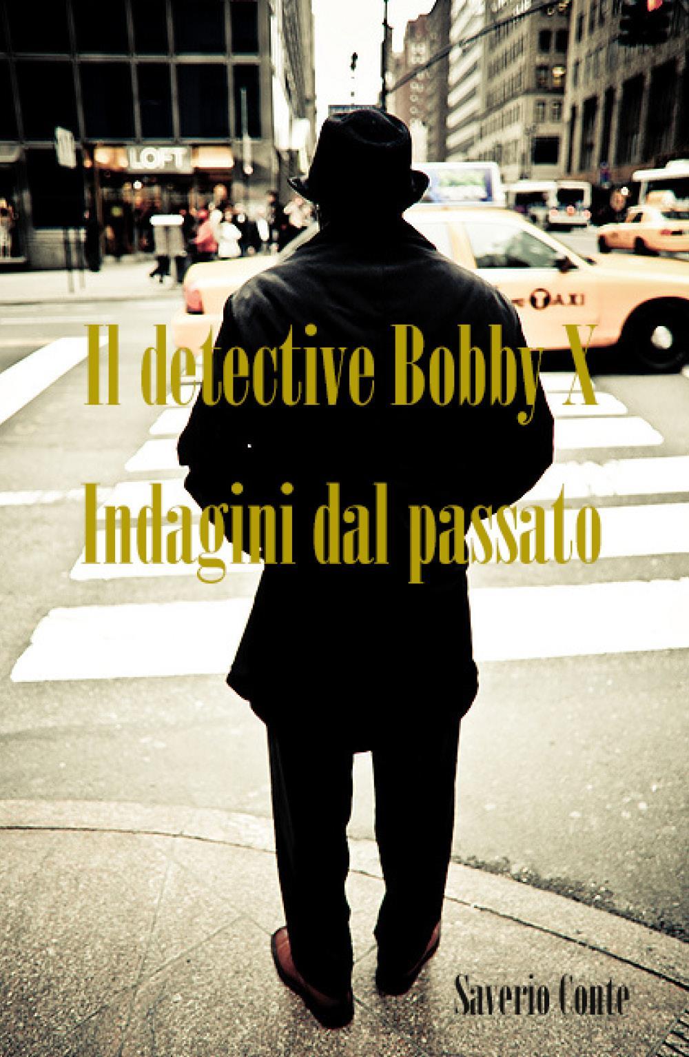 Il detective Bobby X - Indagini dal passato