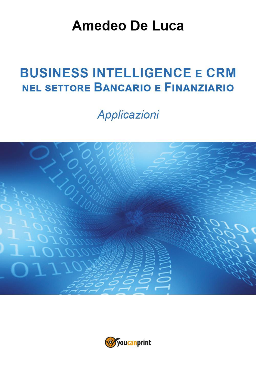 Crm e business intelligence nel settore finanziario. Applicazioni