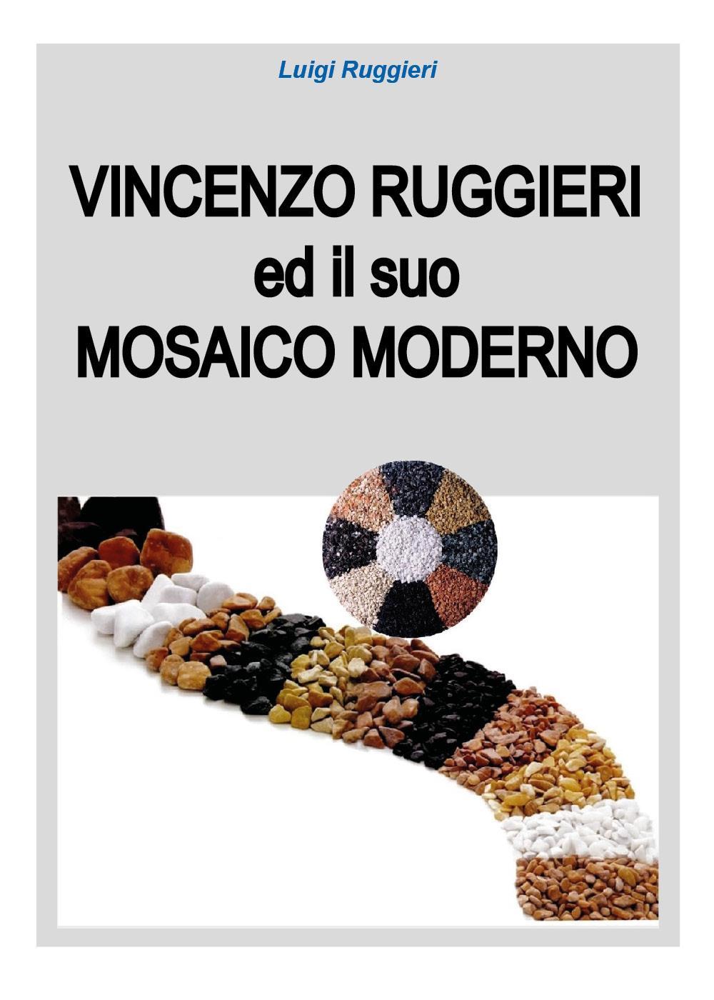 Vincenzo Ruggieri ed il suo Mosaico Moderno