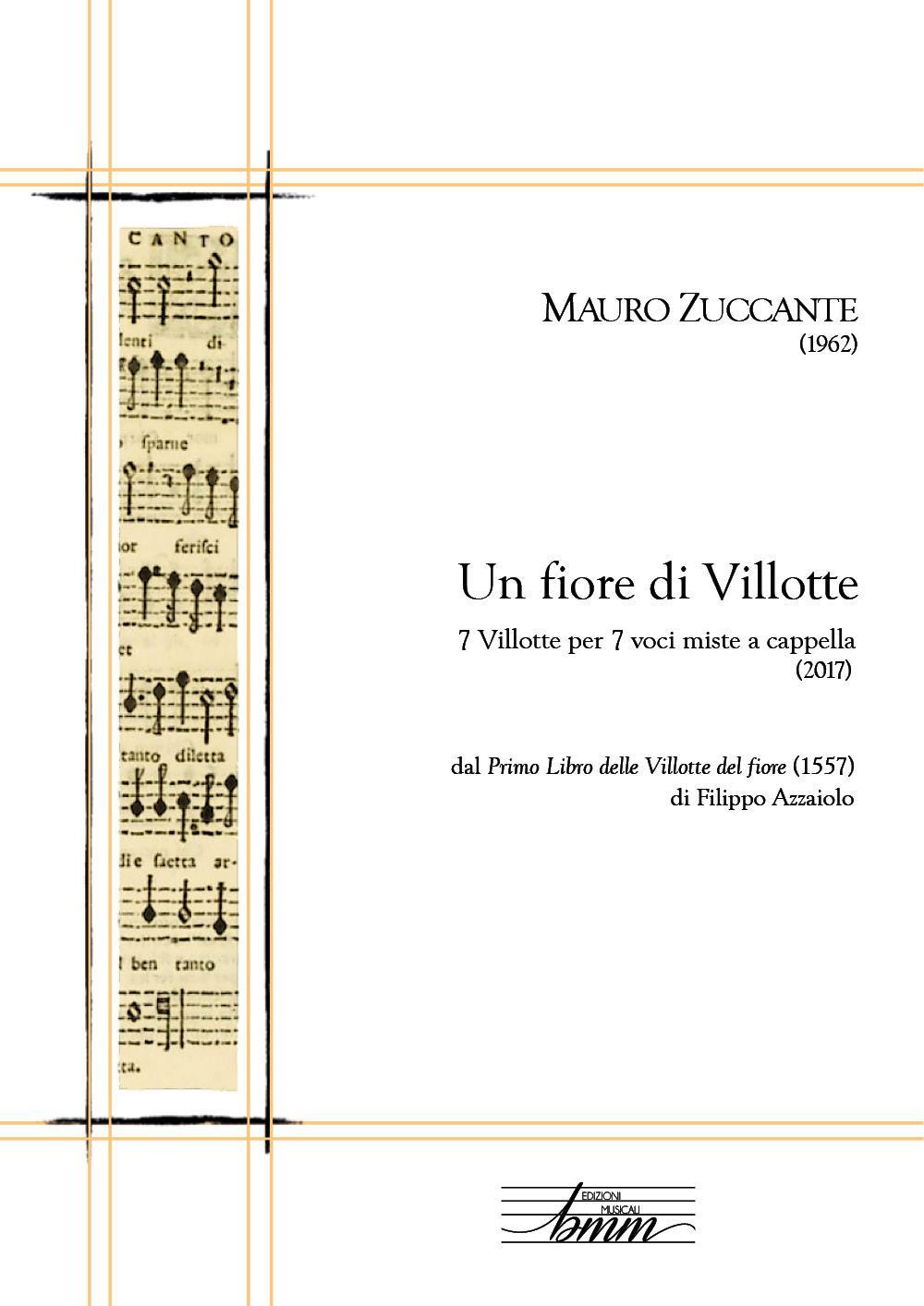 Mauro Zuccante Un fiore di Villotte - 7 villotte per 7 voci miste a cappella