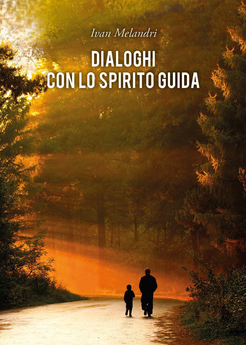 Dialoghi con lo Spirito Guida