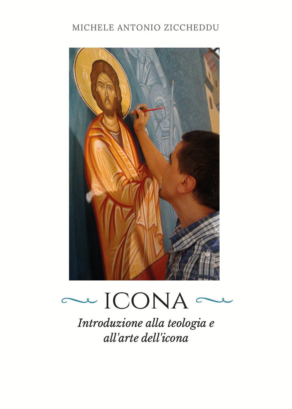 Icona. Introduzione alla teologia e all'arte dell'icona