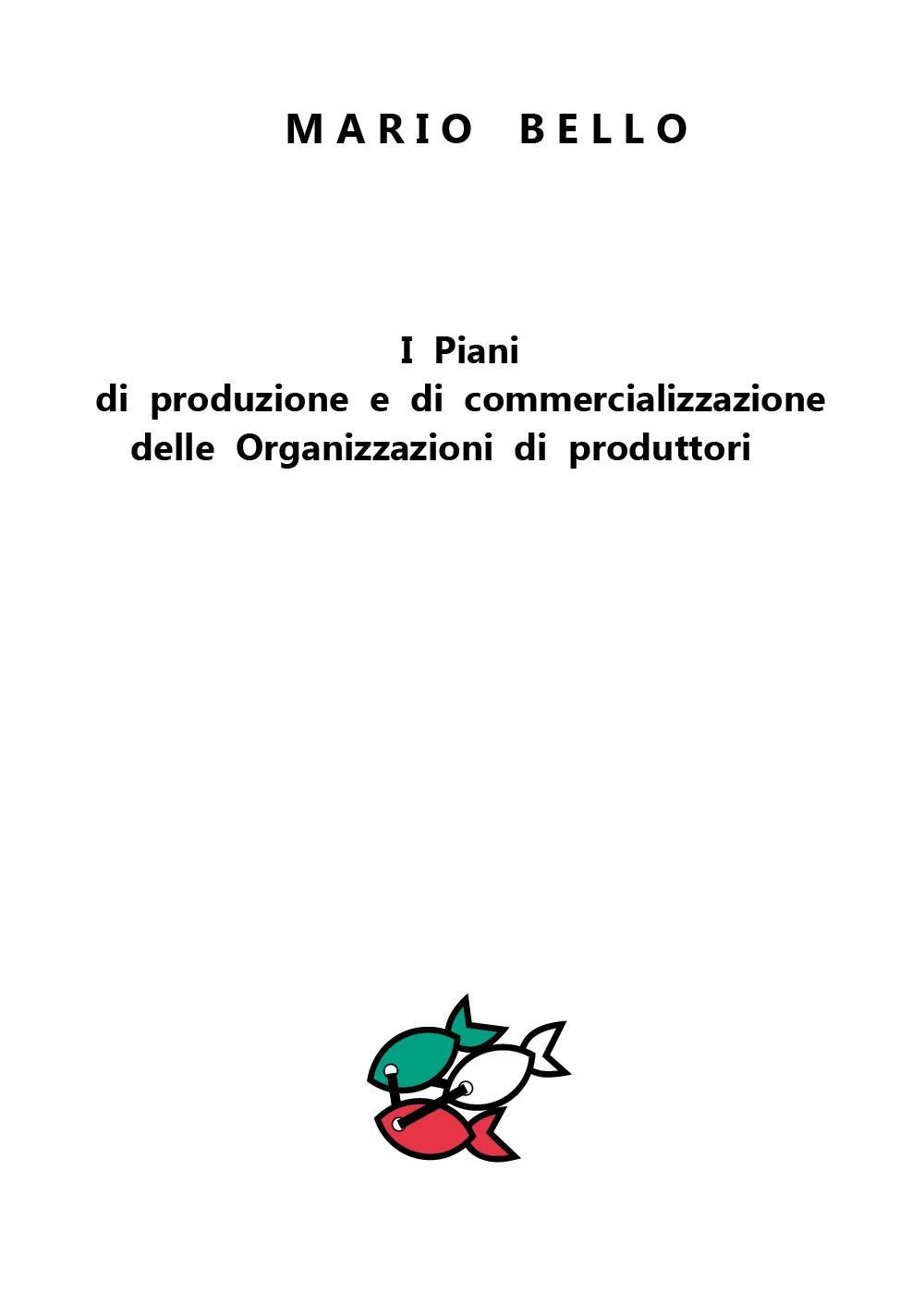 I Piani di produzione e di commercializzazione delle Organizzazioni di produttori