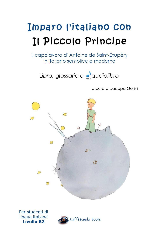 Imparo l'italiano con il Piccolo Principe: libro, glossario e audiolibro