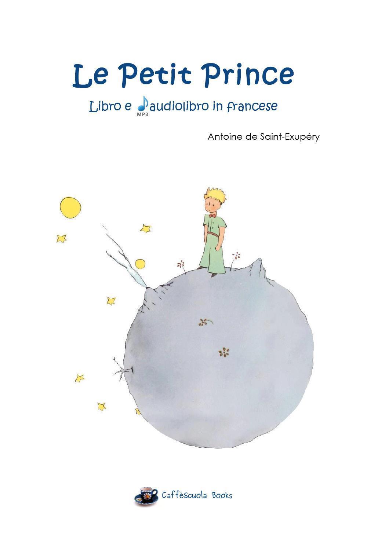 Le Petit Prince - Il libro e l'audiolibro in francese