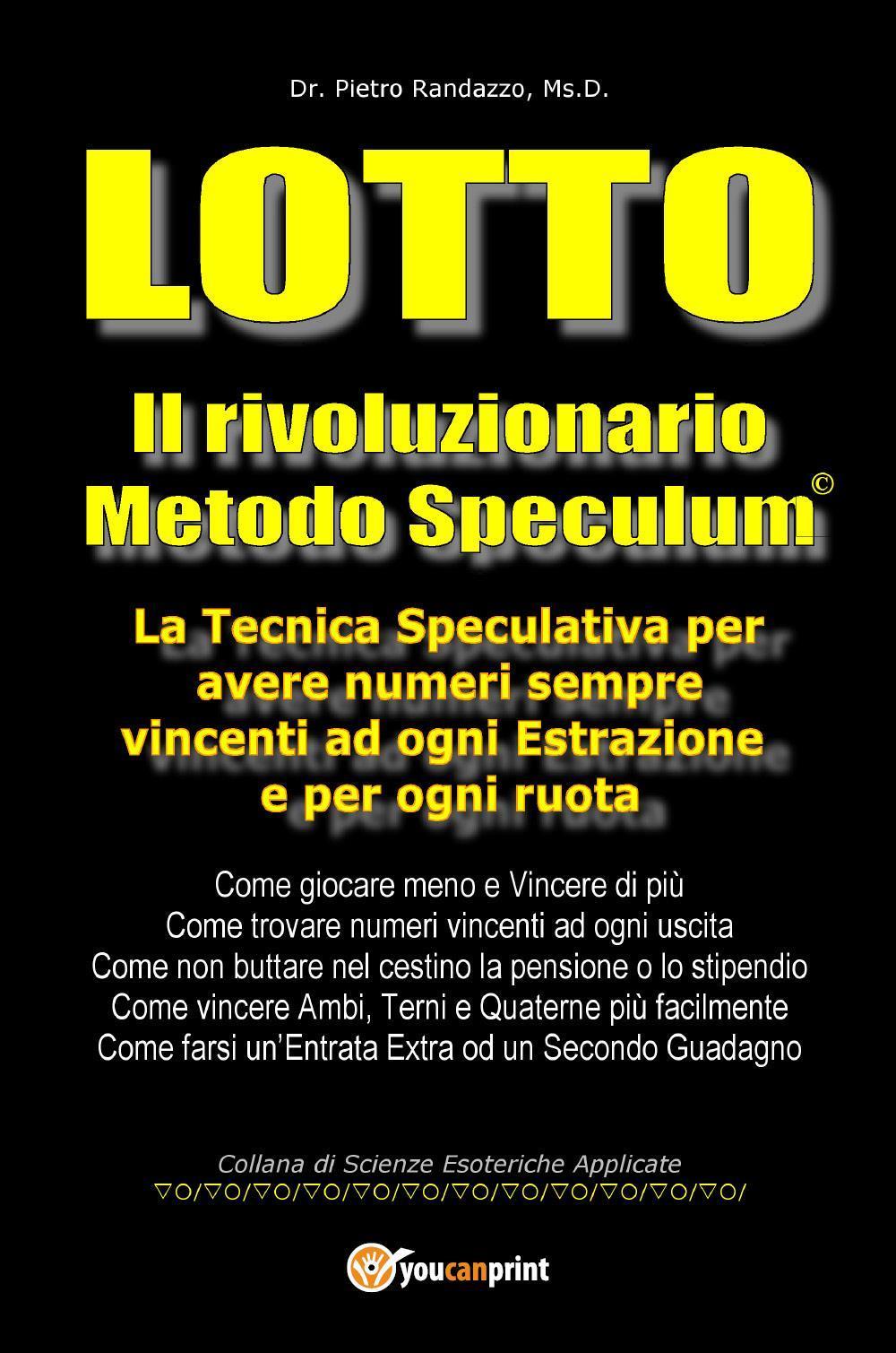 Lotto. Il rivoluzionario Metodo Speculum