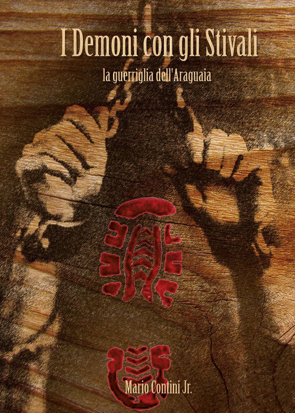 I demoni con gli stivali - La Guerriglia dell'Araguaia
