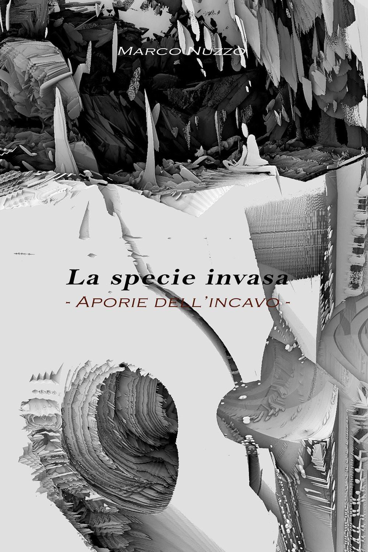 La specie invasa - Aporie dell'incavo