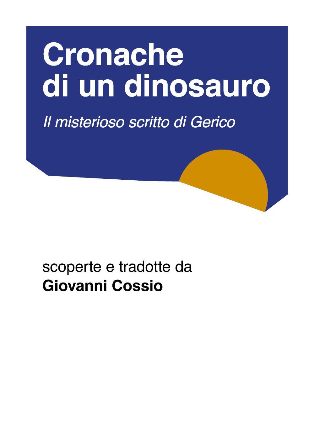 Cronache di un dinosauro. Il misterioso scritto di Gerico