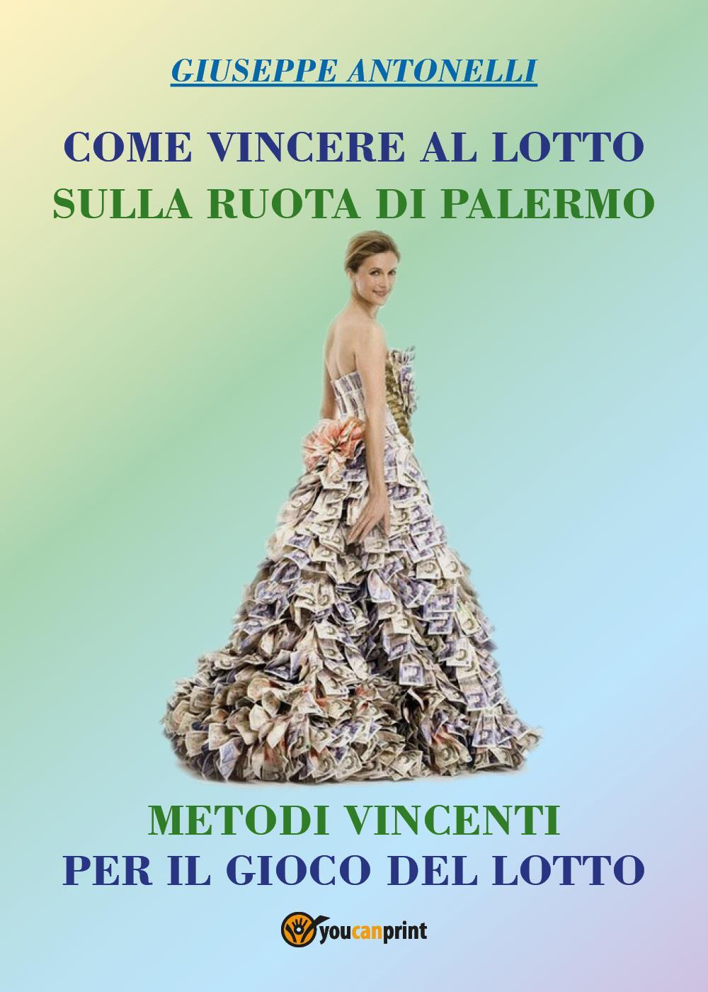 Come Vincere al Lotto sulla ruota di Palermo