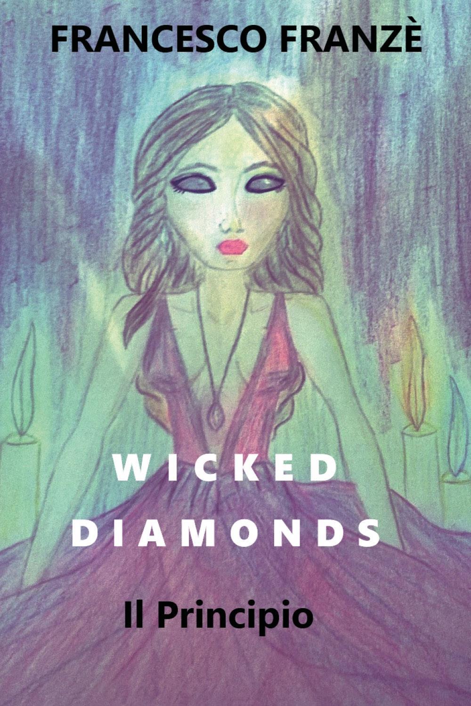 Wicked Diamonds - Il Principio