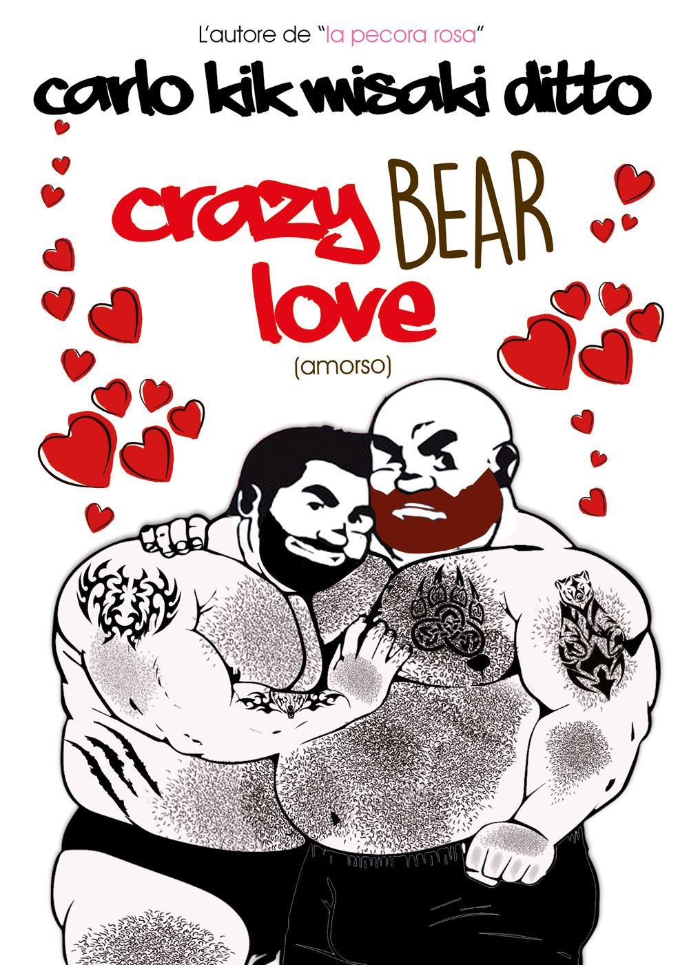 Crazy bear love
