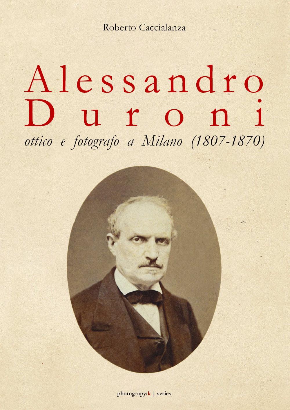 Alessandro Duroni, ottico e fotografo a Milano (1807-1870)