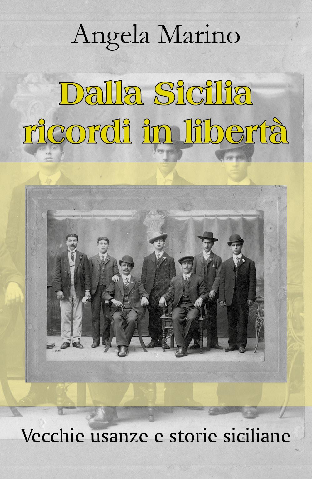 Dalla Sicilia ricordi in libertà. Vecchie usanze e storie siciliane