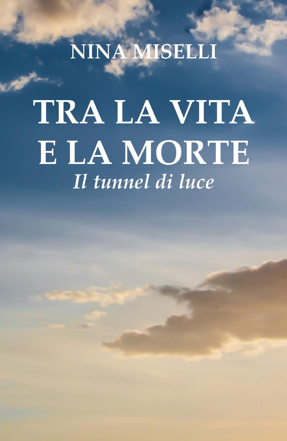 Tra la vita e la morte: il tunnel di luce