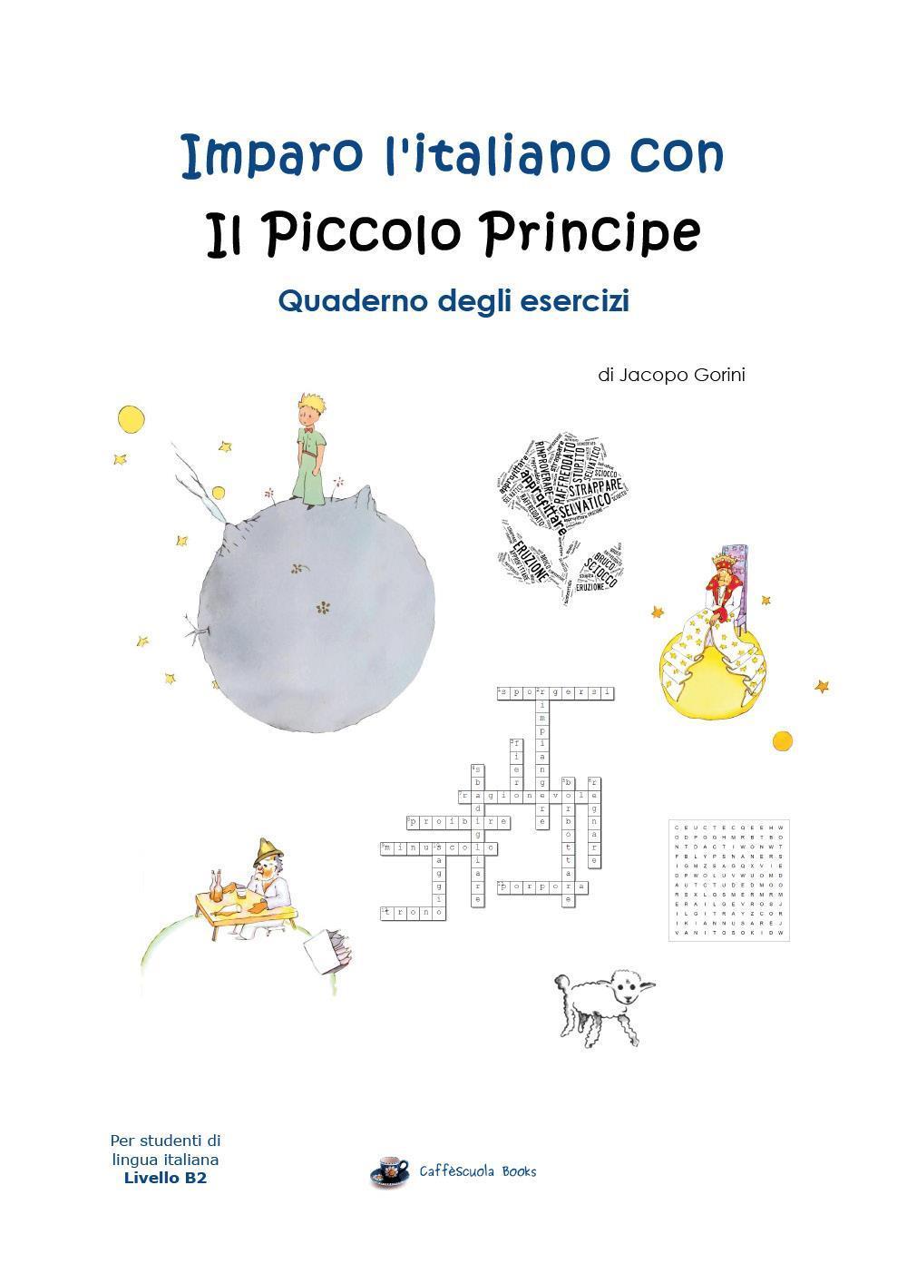 Imparo l'italiano con il Piccolo Principe: Quaderno degli esercizi