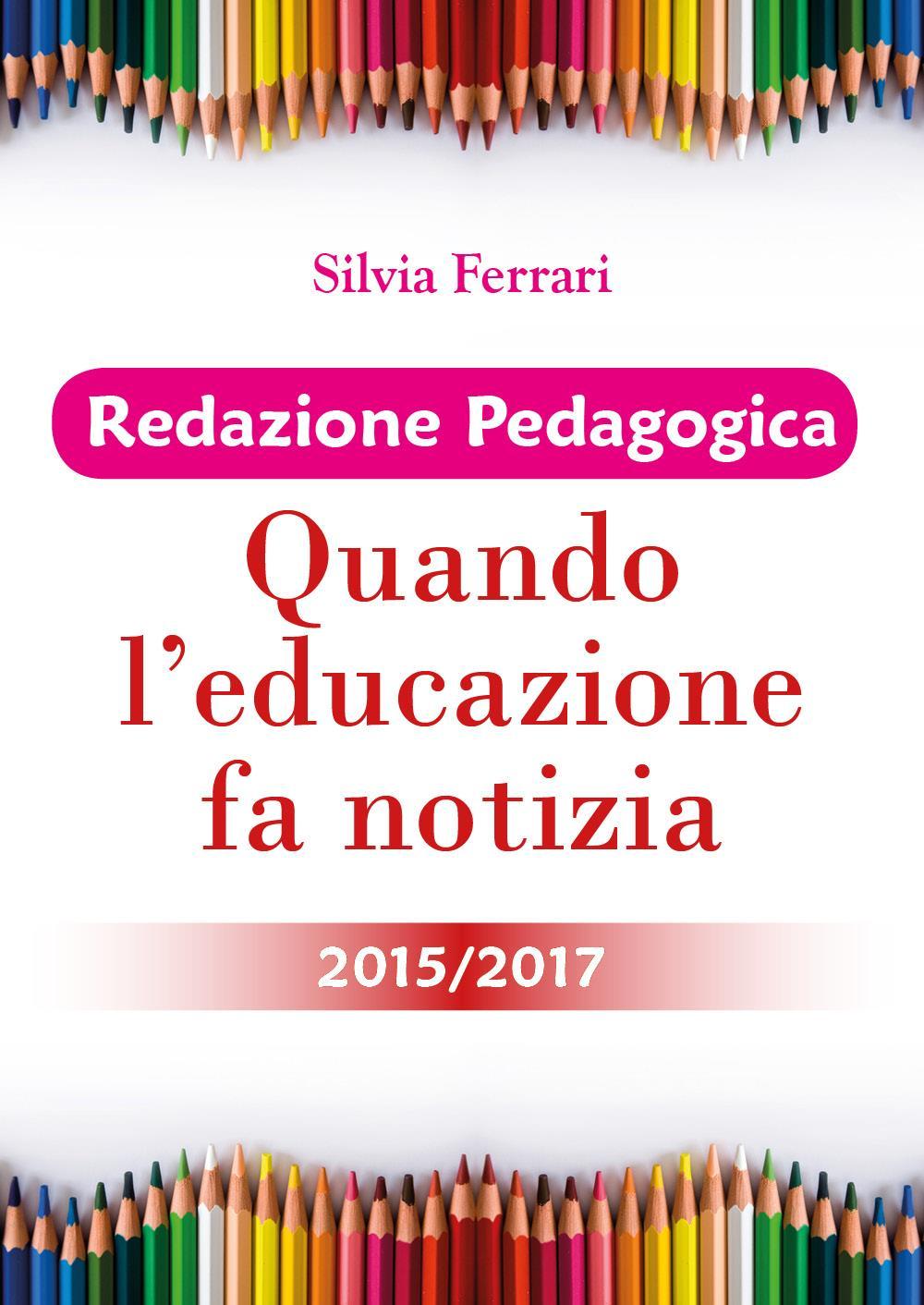 Redazione Pedagogica - Quando l'educazione fa notizia - 2015/2017