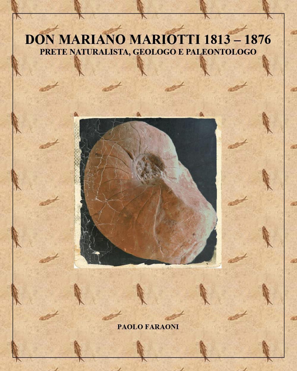 Don Mariano Mariotti (1813-1876) prete naturalista, geologo e paleontologo