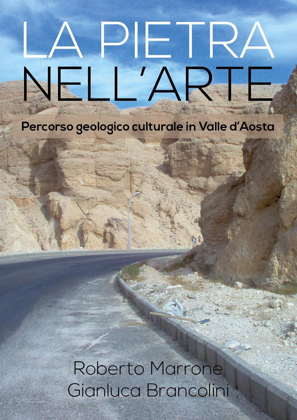 LA PIETRA NELL'ARTE - Percorsi geologico culturale in Valle d'Aosta