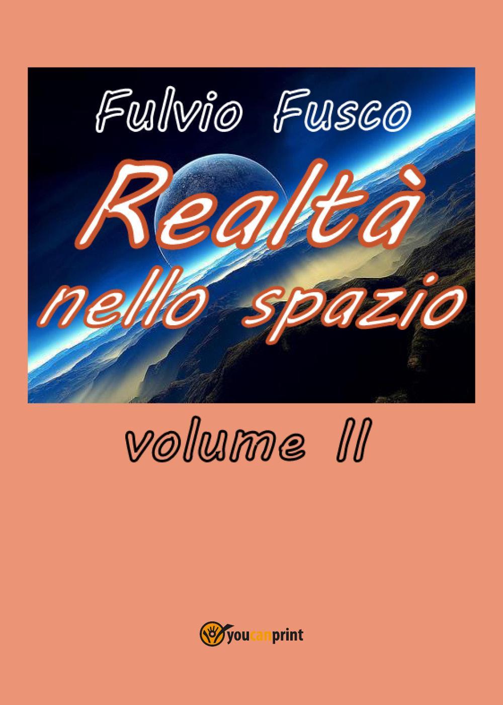 Realtà nello spazio - vol. II