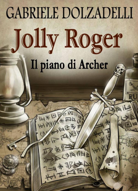 Il piano di Archer. Jolly Roger vol.5