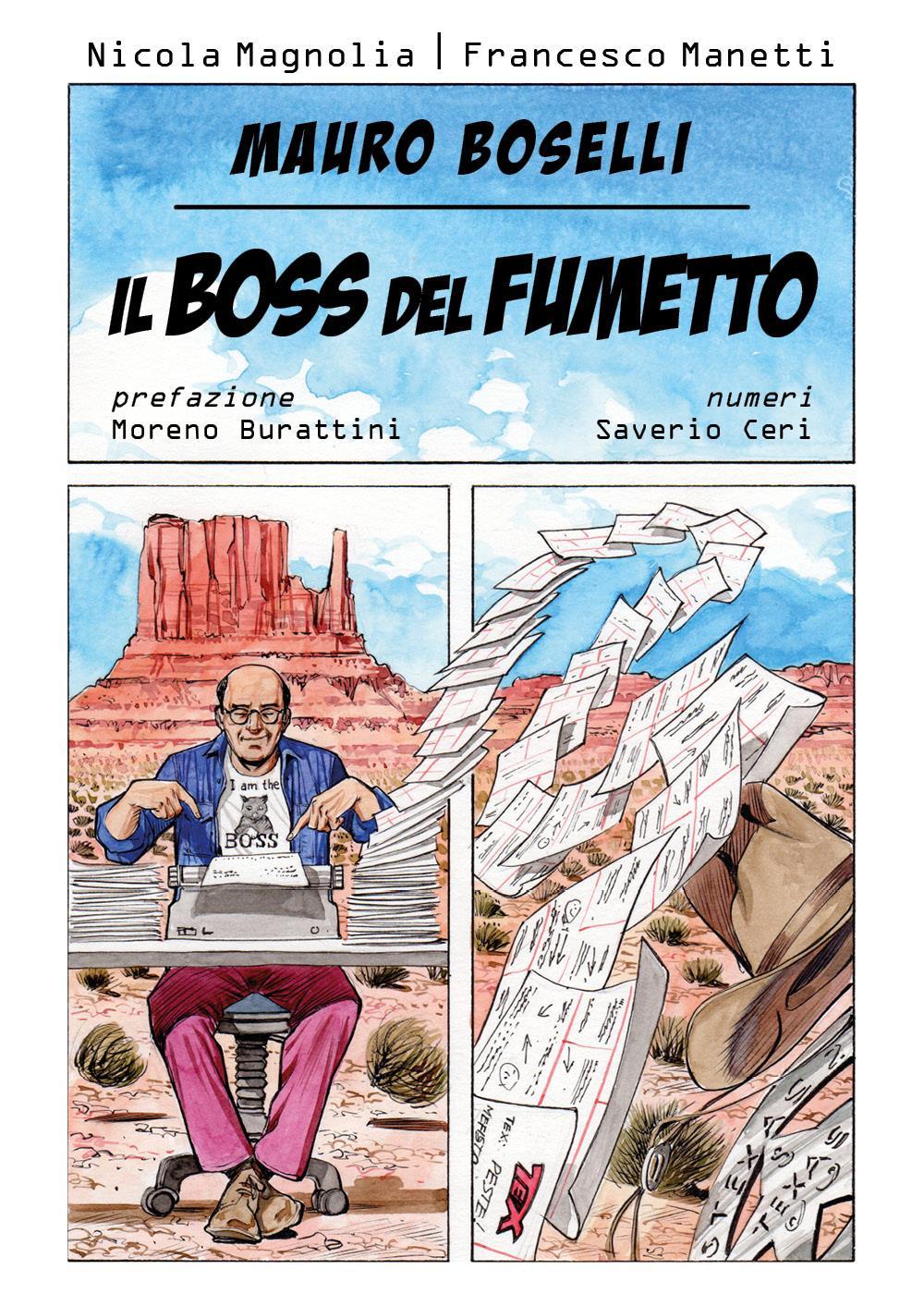 Mauro Boselli. Il boss del fumetto