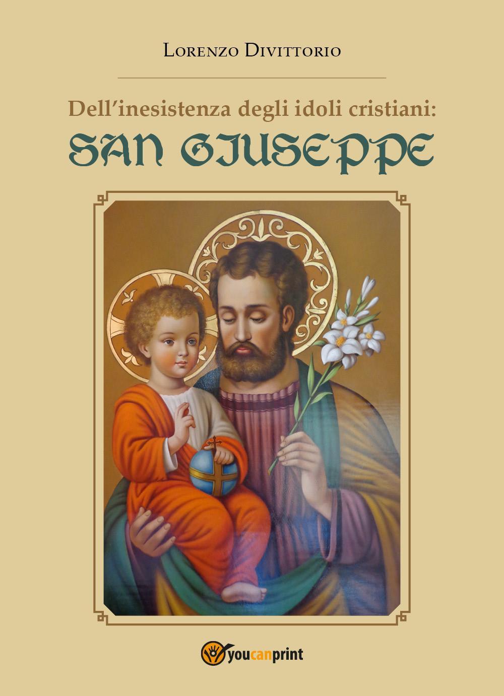 Dell'inesistenza degli idoli cristiani: San Giuseppe