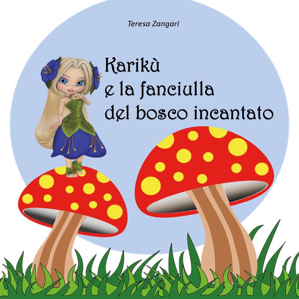 Karikù e la fanciulla del bosco incantato