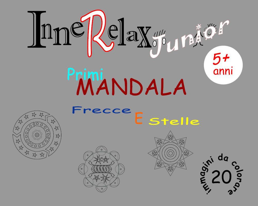 Innerelax Junior - Primi Mandala Frecce e Stelle