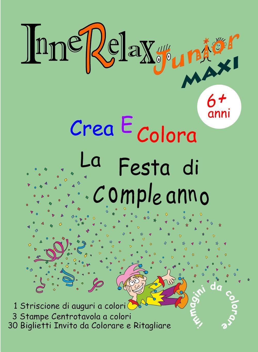 Innerelax Junior MAXI - Crea e Colora la Festa di Compleanno