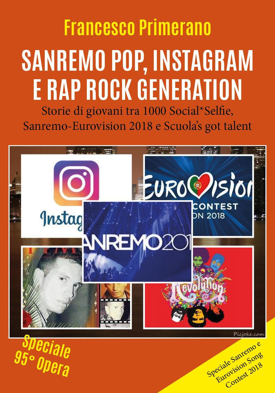 SANREMO POP, INSTAGRAM E RAP ROCK GENERATION  - Storie di giovani tra 1000 Social*Selfie, Sanremo-Eurovision 2018 e Scuola's got talent