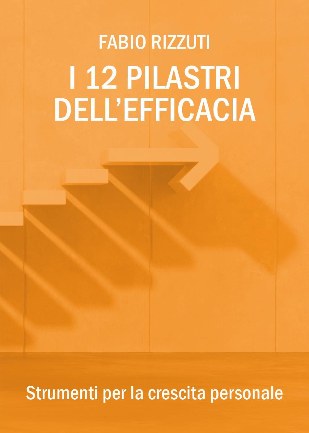 I 12 Pilastri dell'Efficacia