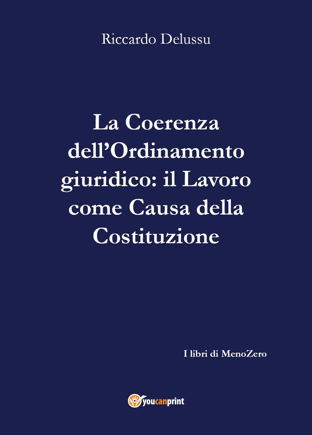 """La coerenza dell'Ordinamento: Il Lavoro come """"causa"""" della Costituzione"""