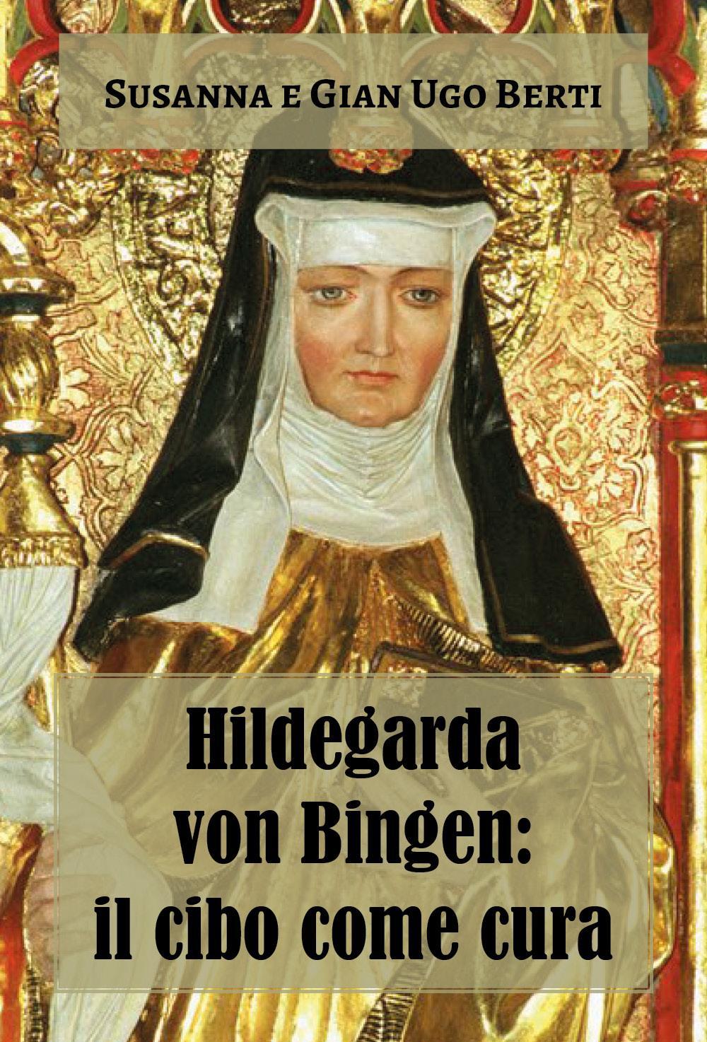 Hildegarda von Bingen: il cibo come cura
