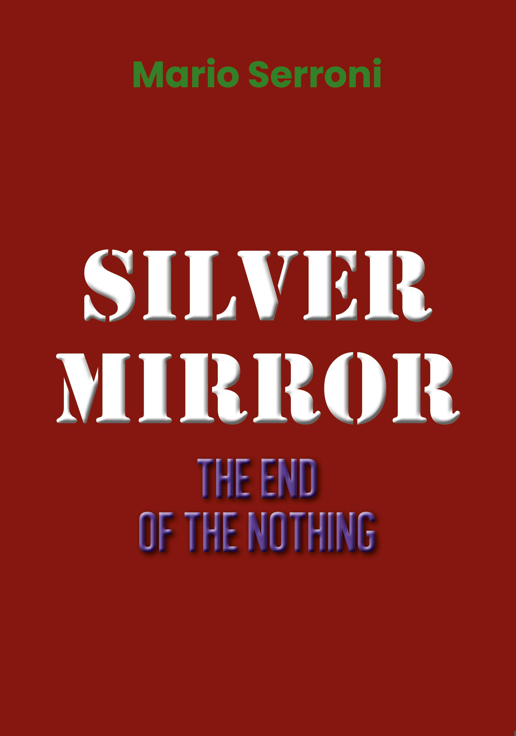 Silver Mirror. The End of the nothing