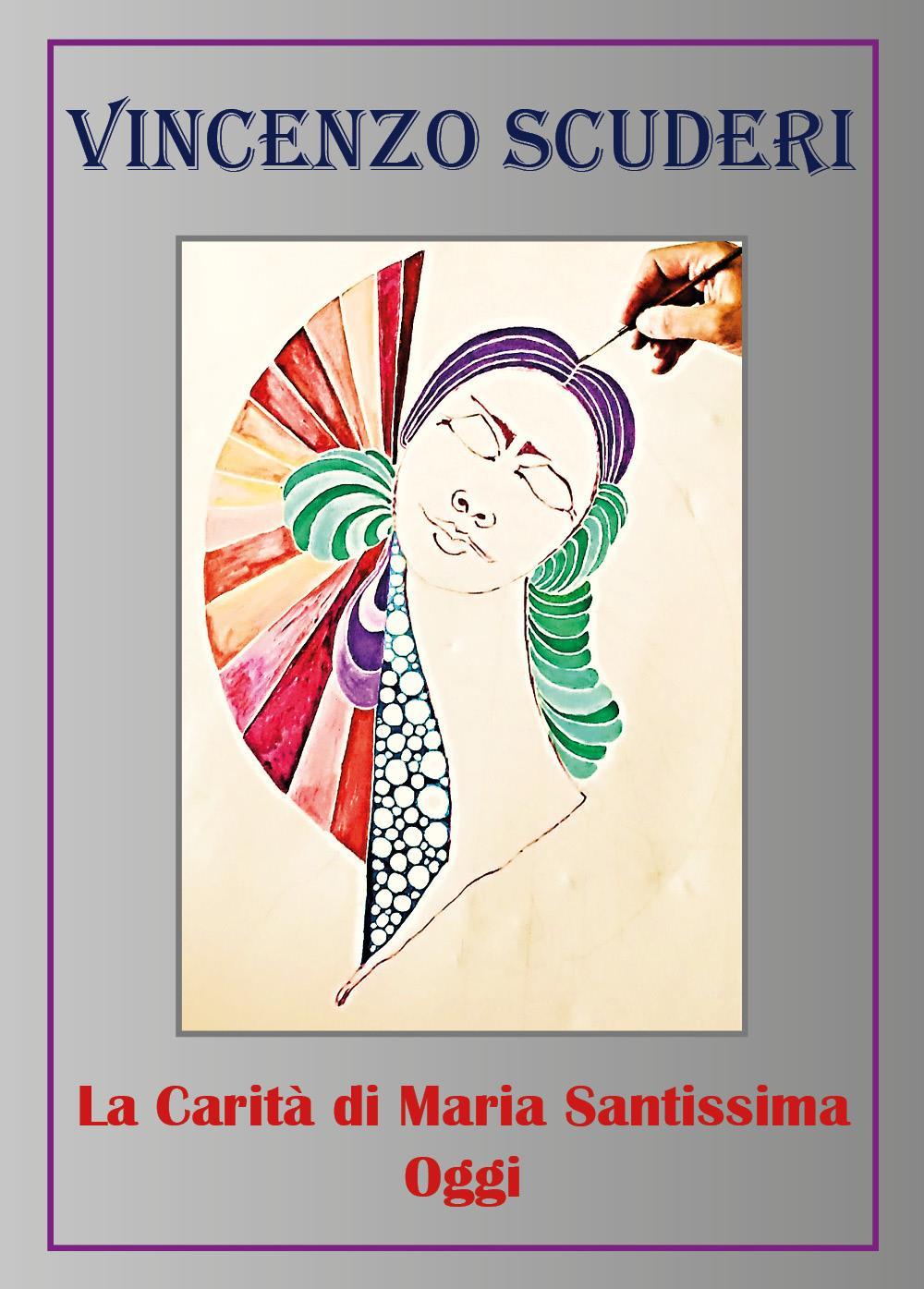 La Carità di Maria Santissima Oggi