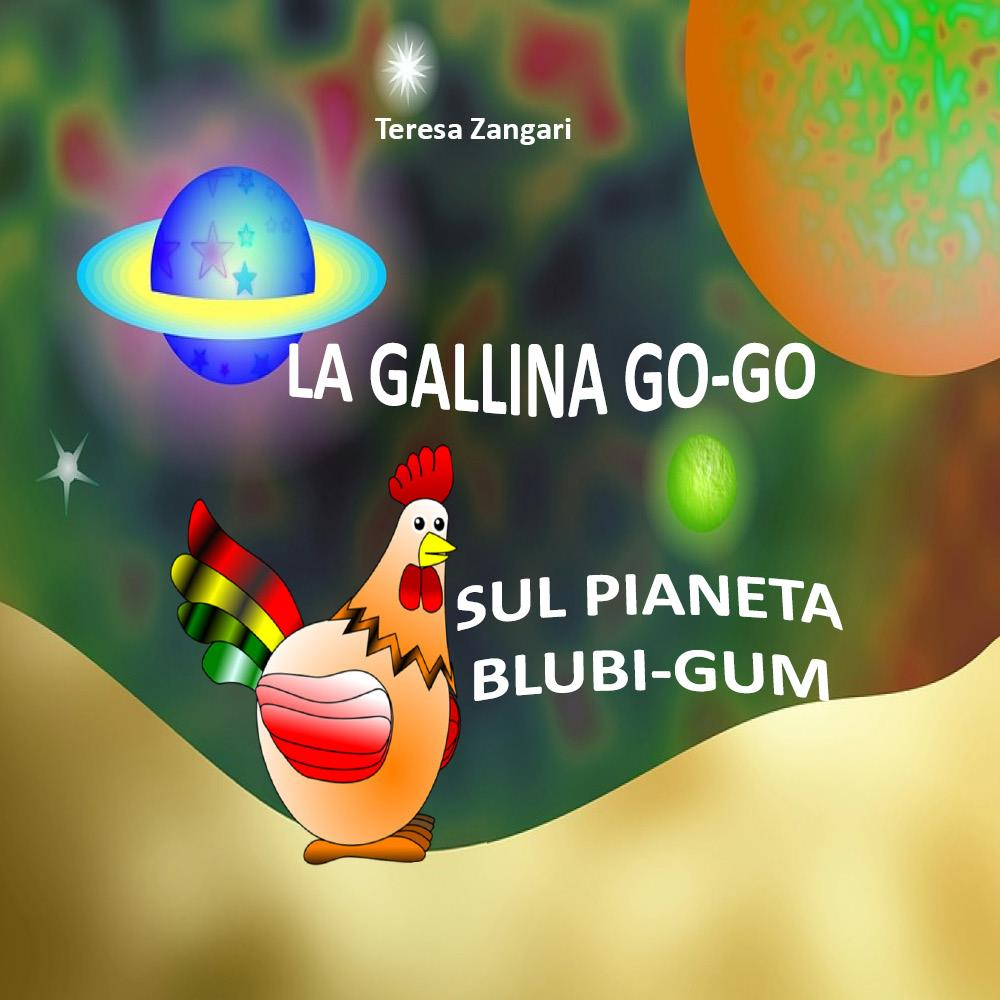 La gallina Go-Go Sul pianeta Blubi-Gum
