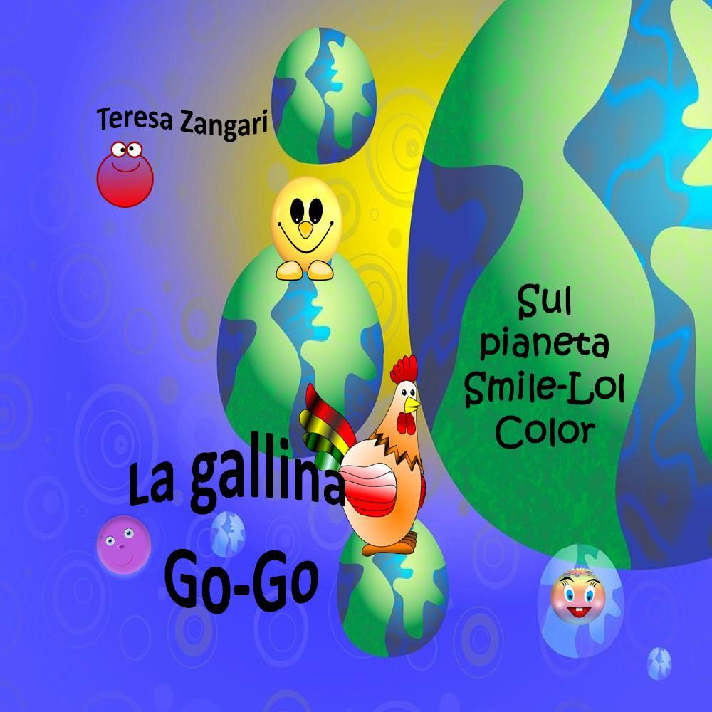 La gallina Go-Go Sul pianeta Smile -  Lol - Color