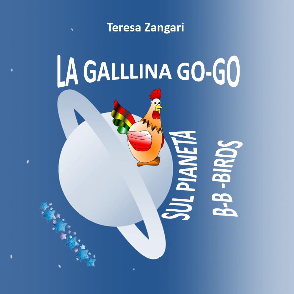 La gallina Go-Go Sul pianeta B-B-Birds