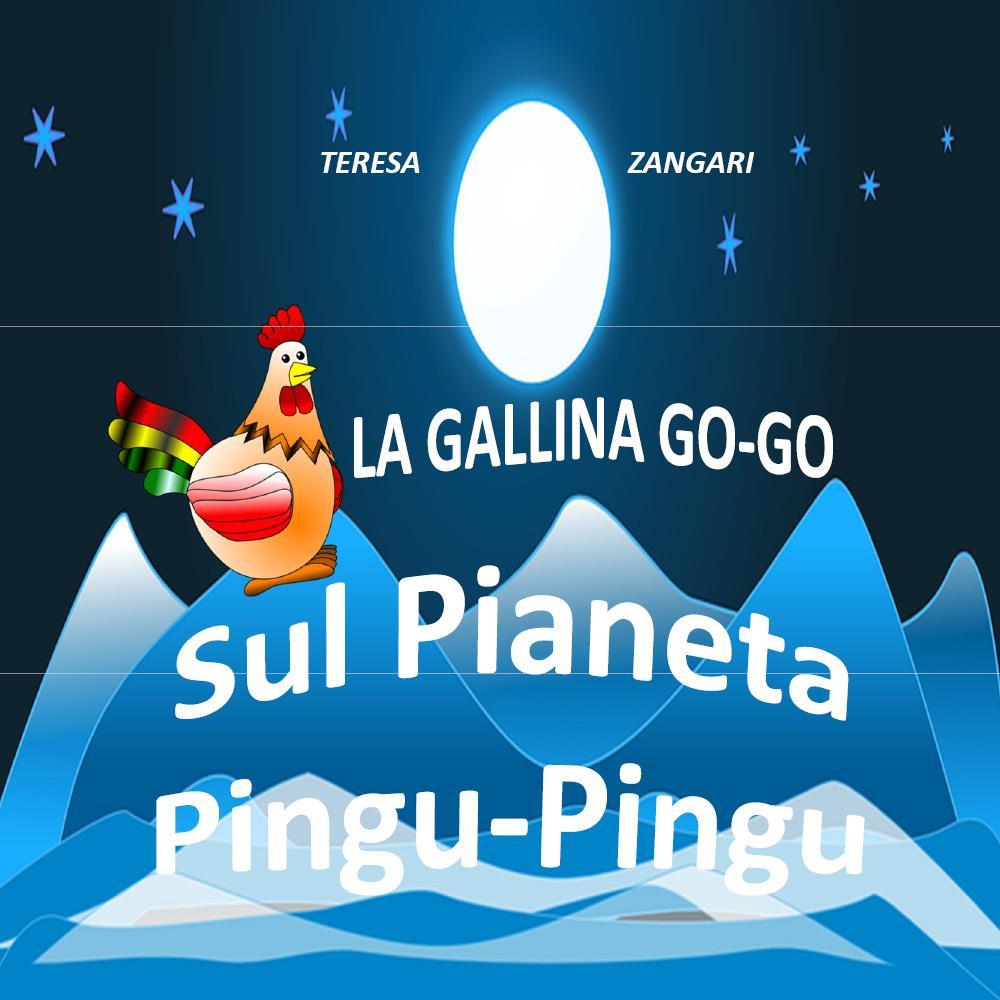 La gallina Go-Go Sul pianeta Pingu-Pingu