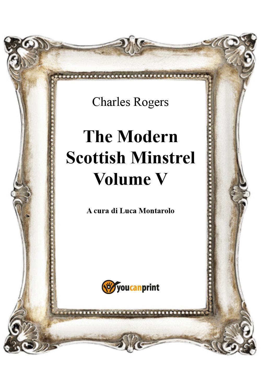 The Modern Scottish Minstrel , Volume V
