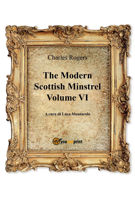 The Modern Scottish Minstrel , Volume VI