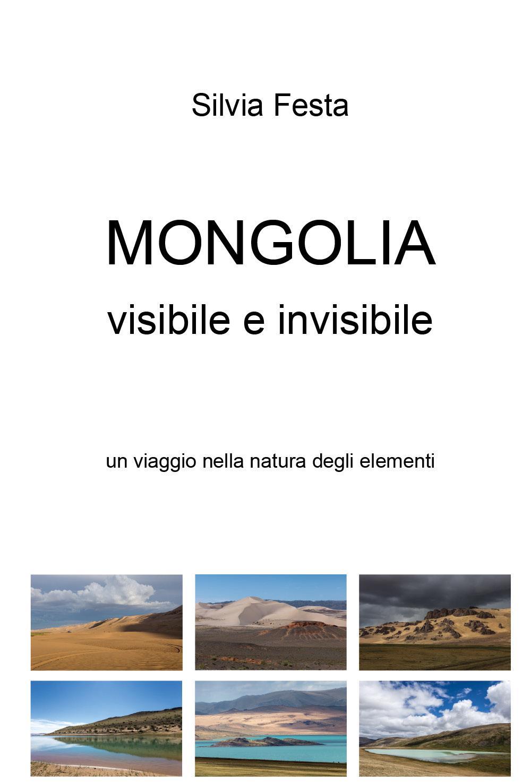 Mongolia visibile e invisibile
